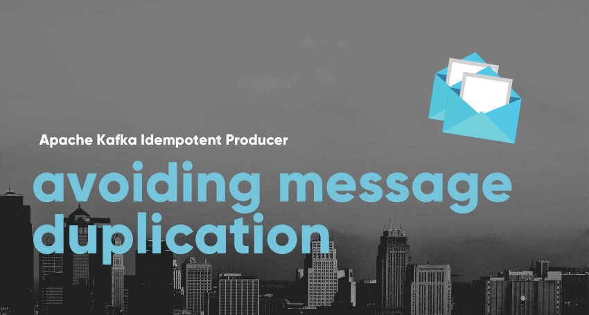 Apache Kafka Idempotent Producer - Avoiding message